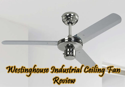 westinghouse-industrial-ceiling-fan-review