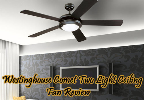Westinghouse comet two light ceiling fan installation review westinghouse comet two light ceiling fan review aloadofball Gallery