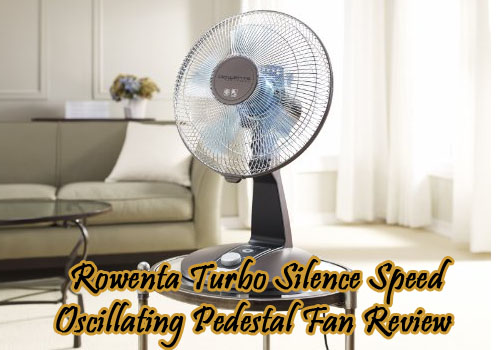 Rowenta Turbo Silence Speed Oscillating Pedestal Fan Review