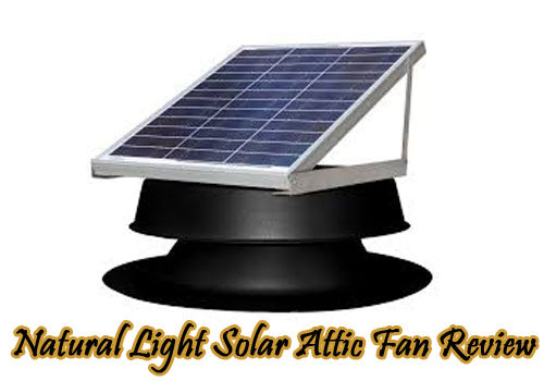 Natural Light Solar Attic Fan Review 187 Best Fan Reviews