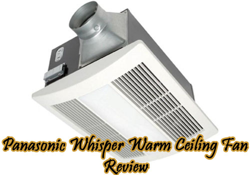 panasonic-whisper-warm-ceiling-fan-review