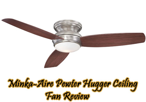 Minka aire pewter hugger ceiling fan lamps plus reviews ceiling fans are one of the useful fans that are used almost in all the houses these fans spread the air completely in all the direction and so many people aloadofball Gallery