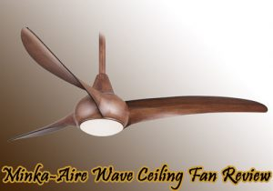 Minka-Aire Wave Ceiling Fan Review